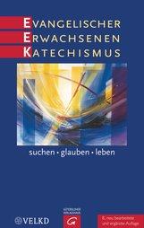 Andreas  Brummer  (Hrsg.), Manfred  Kießig  (Hrsg.), Martin  Rothgangel  (Hrsg.) - Evangelischer Erwachsenenkatechismus