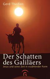Gerd  Theißen - Der Schatten des Galiläers