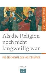Hans Conrad  Zander - Als die Religion noch nicht langweilig war
