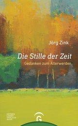 Jörg  Zink - Die Stille der Zeit