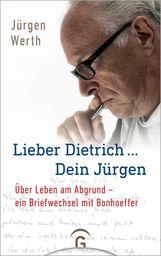 Jürgen  Werth - Lieber Dietrich ... Dein Jürgen