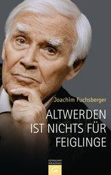 Joachim  Fuchsberger - Altwerden ist nichts für Feiglinge