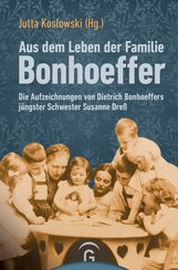 Jutta  Koslowski  (Hrsg.) - Aus dem Leben der Familie Bonhoeffer