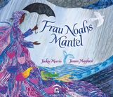 Jackie  Morris - Frau Noahs Mantel