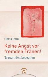 Chris  Paul - Keine Angst vor fremden Tränen!