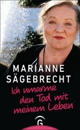 Marianne  Sägebrecht - Ich umarme den Tod mit meinem Leben