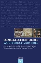 Frank  Crüsemann  (Hrsg.), Kristian  Hungar  (Hrsg.), Claudia  Janssen  (Hrsg.), Rainer  Kessler  (Hrsg.), Luise  Schottroff  (Hrsg.) - Sozialgeschichtliches Wörterbuch zur Bibel