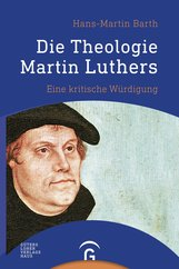 Hans-Martin  Barth - Die Theologie Martin Luthers