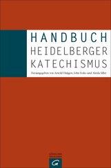 John V.  Fesko  (Hrsg.), Arnold  Huijgen  (Hrsg.), Aleida  Siller  (Hrsg.) - Handbuch Heidelberger Katechismus