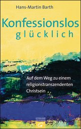 Hans-Martin  Barth - Konfessionslos glücklich