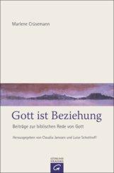 Marlene  Crüsemann, Claudia  Janssen  (Hrsg.), Luise  Schottroff  (Hrsg.) - Gott ist Beziehung