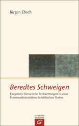 Jürgen  Ebach - Beredtes Schweigen