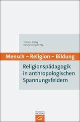 Thomas  Schlag  (Hrsg.), Henrik  Simojoki  (Hrsg.) - Mensch - Religion - Bildung