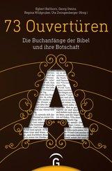 Egbert  Ballhorn  (Hrsg.), Georg  Steins  (Hrsg.), Regina  Wildgruber  (Hrsg.), Uta  Zwingenberger  (Hrsg.) - 73 Ouvertüren