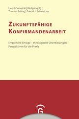 Henrik  Simojoki, Wolfgang  Ilg, Thomas  Schlag, Friedrich  Schweitzer - Zukunftsfähige Konfirmandenarbeit