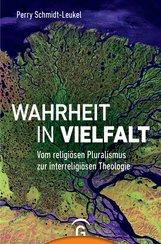 Perry  Schmidt-Leukel - Wahrheit in Vielfalt