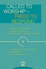 Dorothea  Haspelmath-Finatti  (Hrsg.) - Called to Worship - Freed to Respond