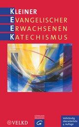 Martin  Rothgangel  (Hrsg.), Michael  Kuch  (Hrsg.), Georg  Raatz  (Hrsg.) - Kleiner Evangelischer Erwachsenenkatechismus