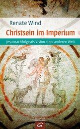 Renate  Wind - Christsein im Imperium