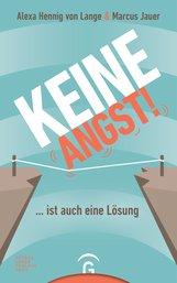 Alexa  Hennig von Lange, Marcus  Jauer - Keine Angst! ... ist auch eine Lösung