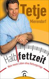 Tetje  Mierendorf - Halbfettzeit