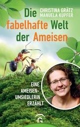 Christina  Grätz, Manuela  Kupfer - Die fabelhafte Welt der Ameisen