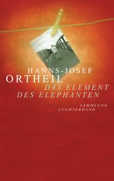 Hanns-Josef  Ortheil - Das Element des Elephanten