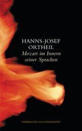 Hanns-Josef  Ortheil - Mozart im Innern seiner Sprachen