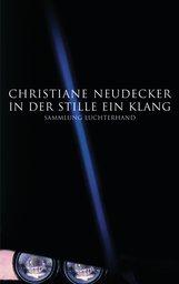 Christiane  Neudecker - In der Stille ein Klang