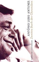 António  Lobo Antunes - Zweites Buch der Chroniken