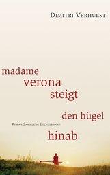 Dimitri  Verhulst - Madame Verona steigt den Hügel hinab
