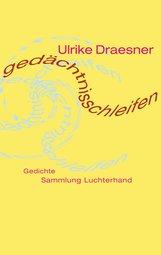 Ulrike  Draesner - gedächtnisschleifen