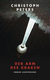 Christoph  Peters - Der Arm des Kraken