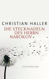 Christian  Haller - Die Stecknadeln des Herrn Nabokov
