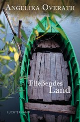 Angelika  Overath - Fließendes Land