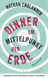 Nathan  Englander - Dinner am Mittelpunkt der Erde