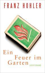 Franz  Hohler - Ein Feuer im Garten