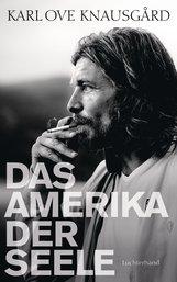 Karl Ove  Knausgård - Das Amerika der Seele