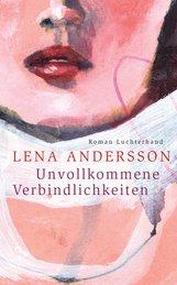 Lena  Andersson - Unvollkommene Verbindlichkeiten
