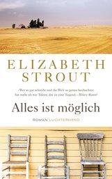 Elizabeth  Strout - Alles ist möglich