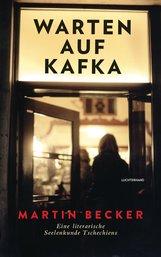 Martin  Becker - Warten auf Kafka