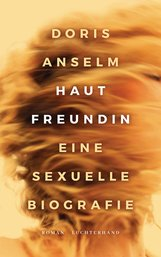 Doris  Anselm - Hautfreundin. Eine sexuelle Biografie