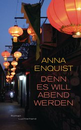 Anna  Enquist - Denn es will Abend werden