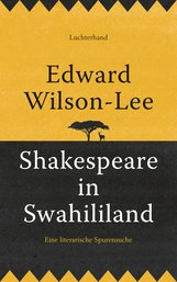 Edward  Wilson-Lee - Shakespeare in Swahililand