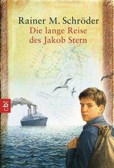 Rainer M.  Schröder - Die lange Reise des Jakob Stern