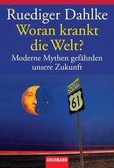 Ruediger  Dahlke - Woran krankt die Welt?