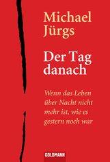 Michael  Jürgs - Der Tag danach