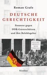 Roman  Grafe - Deutsche Gerechtigkeit