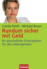 Carola  Ferstl, Michael  Braun Alexander - Rundum sicher mit Geld