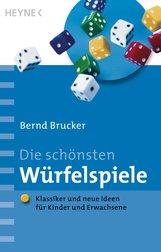 Bernd  Brucker - Die schönsten Würfelspiele